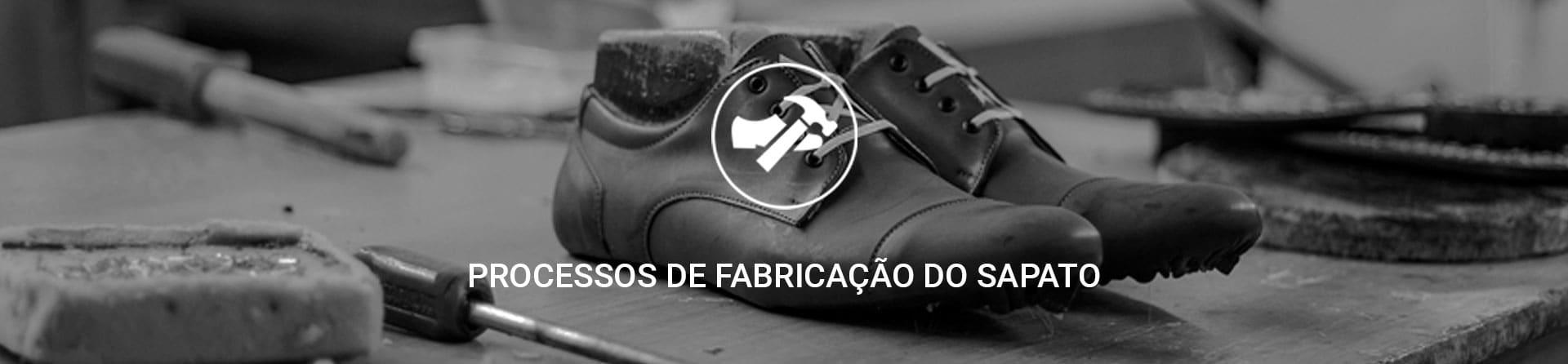Processo de fabricação de calçados